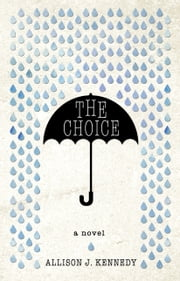 The Choice ebook by Allison J. Kennedy