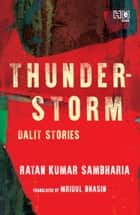 Thunderstorm - Dalit Stories ebook by Ratan Kumar Sambharia, Mridul Bhasin