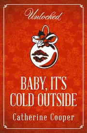 Baby, It's Cold Outside ebook by Catherine Cooper
