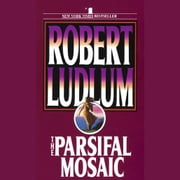 The Parsifal Mosaic audiobook by Robert Ludlum
