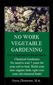 No Work Urban Front Yard Vegetable Gardening Simplified - Food and Nutrition Series, #1 ebook by Joyce Zborower, M.A.