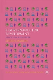 e-Governance for Development - A Focus on Rural India ebook by S. Madon