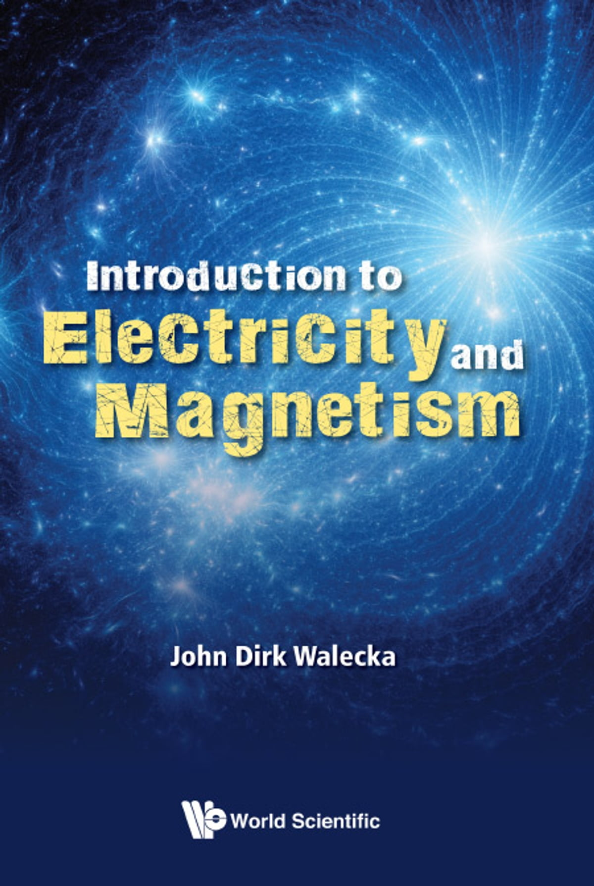 Introduction to Electricity and Magnetism eBook by John Dirk Walecka -  9789813272088 | Rakuten Kobo