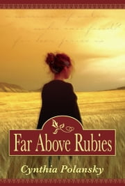 Far Above Rubies ebook by Cynthia Polansky