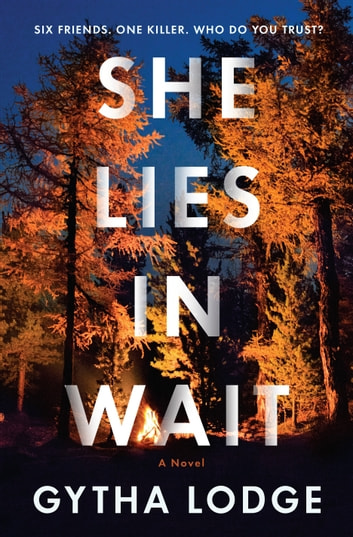 She Lies in Wait - A Novel ebook by Gytha Lodge