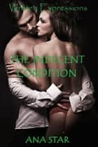 The Indecent Condition ebook by Ana Star
