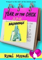 Year of the Chick: Beginnings (a prequel short story) ebook by Romi Moondi