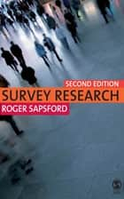 Survey Research ebook by Dr Roger Sapsford