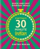 Chetna's 30-minute Indian ebook by