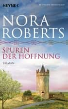 Spuren der Hoffnung ebook by Nora Roberts,Katrin Marburger