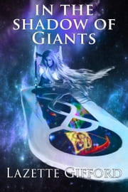 In the Shadow of Giants ebook by Lazette Gifford