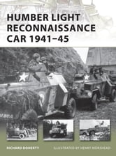 Humber Light Reconnaissance Car 1941-45 ebook by Richard Doherty