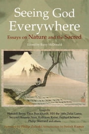 Seeing God Everywhere: Essays on Nature and the Sacred ebook by McDonald, Barry