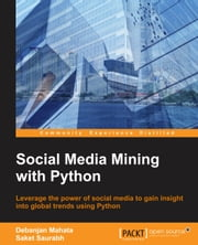 Social Media Mining with Python ebook by Debanjan Mahata,Saket Saurabh