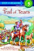 The Trail of Tears ebook by Joseph Bruchac