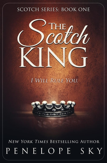 The Scotch King - Scotch, #1 ebook by Penelope Sky