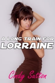 A Long Train for Lorraine ebook by Cindy Sutton