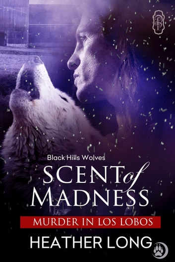 Scent of Madness (Black Hills Wolves #40) ebook by Heather Long