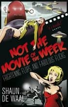 Not the movie of the week ebook by Shaun de Waal