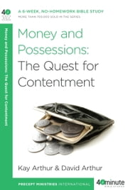 Money and Possessions - The Quest for Contentment ebook by Kay Arthur,David Arthur
