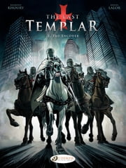 The Last Templar - Volume 1 - The Encoder ebook by Raymond Khoury,Miguel Lalor