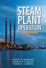 Steam Plant Operation 9th Edition ebook by Everett Woodruff,Herbert Lammers,Thomas Lammers