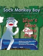 Won't Choo Come Along: Sock Monkey TRain Song Verse 2 eBook by Todd TRain Brandt, Scott Fagan