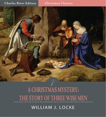 a christmas mystery the story of three wise men illustrated edition ebook by - A Christmas Mystery
