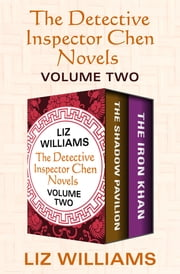 The Detective Inspector Chen Novels Volume Two - The Shadow Pavilion and The Iron Khan ebook by Liz Williams