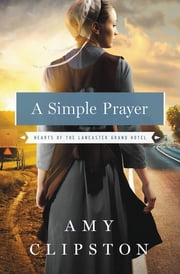 A Simple Prayer ebook by Amy Clipston