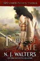 Fabric of Fate ebook by N. J. Walters