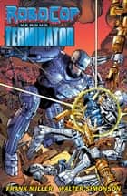 RoboCop vs. The Terminator ebook by Frank Miller