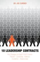 10 Leadership Contracts ebook by Dr.  Joe Currier