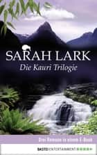 Die Kauri Trilogie ebook by Sarah Lark