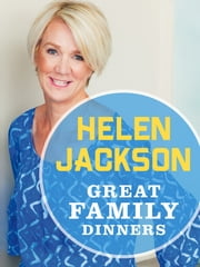 Great Family Dinners ebook by Helen Jackson
