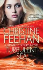 Turbulent Sea ebook by Christine Feehan