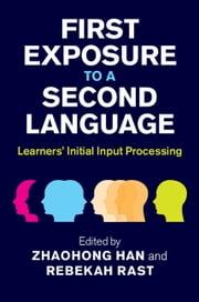 First Exposure to a Second Language - Learners' Initial Input Processing ebook by