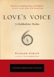 Love's Voice - 72 Kabbalistic Haiku ebook by Richard Zimler