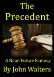 The Precedent: A Near-Future Fantasy