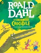 The Enormous Crocodile (Colour Edition) ebook by