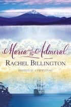 Maria and the Admiral ebook by Rachel Billington