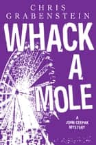 WHACK A MOLE - John Ceepak Mystery #3 ebook by Chris Grabenstein