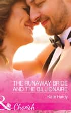The Runaway Bride And The Billionaire (Mills & Boon Cherish) (Summer at Villa Rosa, Book 3) ebook by Kate Hardy