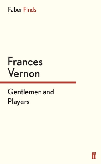 Gentlemen and Players - The Story of Miss Pagett, Miss Susan Pagett and Miss Sophia Pagett ebook by Frances Vernon