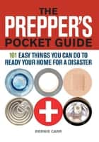 The Prepper's Pocket Guide ebook by Bernie  Carr,Evan Wondolowski