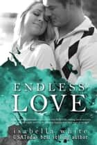 Endless Love ebook by