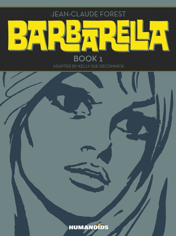 Barbarella ebook by Jean-Claude Forest,Kelly Sue DeConnick