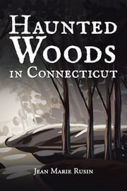 Haunted Woods in Connecticut ebook by Jean Marie Rusin