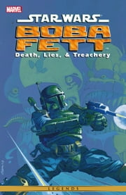 Star Wars - Boba Fett ‐ Death, Lies, and Treachery ebook by John Wagner,Cam Kennedy