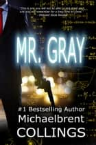 Mr. Gray (aka The Meridians) ebook by Michaelbrent Collings